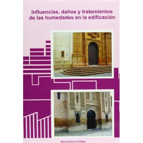 Influencias, daños y tratamientos de las humedades en la edificación