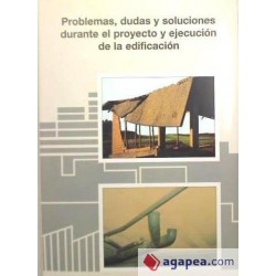 Problemas, dudas y soluciones durante el proyecto y ejecución de la edificación