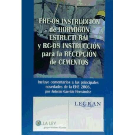 EHE-08 Instrucción de Hormigón Estructural y RC-08 Instrucción para la Recepción de Cementos de La Ley