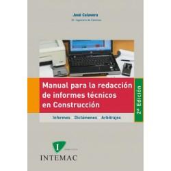 Manual para la redacción de informes técnicos de la construcción:  informes, dictámenes y arbitrajes. 2ª ed.
