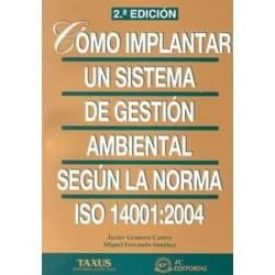Cómo Implantar un Sistema de Gestión Ambiental Según la Norma ISO 14001:2004